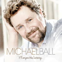 Michael Ball - If Everyone Was Listening…