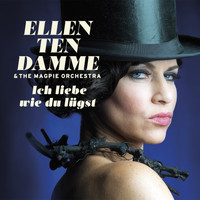 Ellen ten Damme - Ich Liebe Wie Du Lügst (Single-Edit)