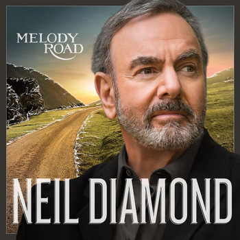 Neil Diamond - Melody Road (Deluxe)