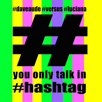 Dave Audé - You Only Talk In #Hashtag