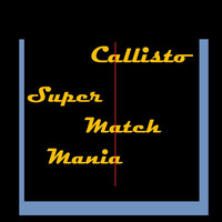 Callisto - Super Match Mania