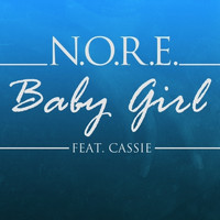 N.O.R.E. - Babygirl (feat. Cassie) - Single