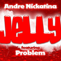 Andre Nickatina - Jelly (feat. Problem) - Single