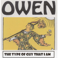 Owen - The Type of Guy That I Am