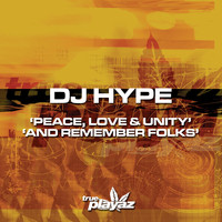 DJ Hype - Peace, Love and Unity / And Remember Folks