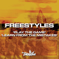 Freestyles - Play the Game /  Learn from the Mistakes