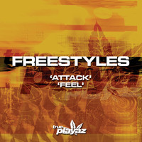 Freestyles - Attack / Feel
