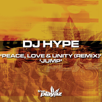DJ Hype - Peace Love and Unity (Remix) / Jump