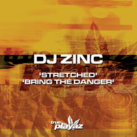 DJ Zinc - Stretched / Bring the Danger