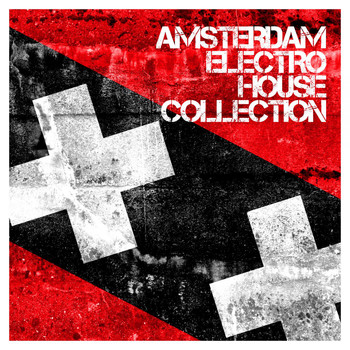 Various Artists - Amsterdam Electro House Collection
