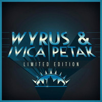 Wyrus, Ivica Petak - Limited Edition