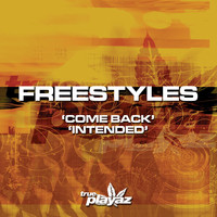 Freestyles - Come Back / Intended