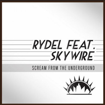 Rydel, Skywire - Scream from the Underground