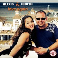 Alex B. & Judith - Love Again