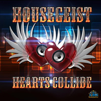 Housegeist - Hearts Collide