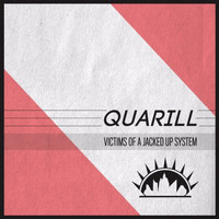 Quarill - Victims of a Jacked Up System