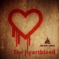 Adam Liria - The Heartbleed