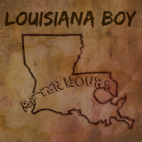 After Hours - Louisiana Boy