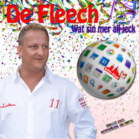 De Fleech - Wat sin mer all jeck