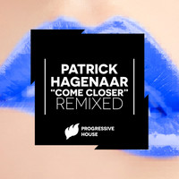 Patrick Hagenaar - Come Closer (Not Too Close)