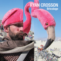 Ryan Crosson - Bricolage EP