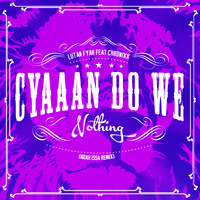 Lutan Fyah - Cyaaan Do We Nothing (Noah Issa Remix) [feat. Chronixx] -Single