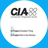 Q Project - Greatest Thing / Rat in the Kitchen