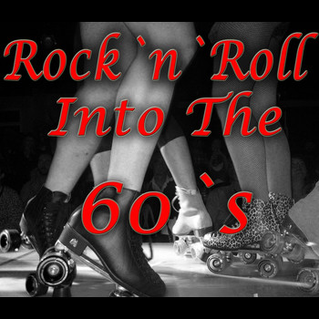Various Artists - Rock 'n' Roll Into The 60's