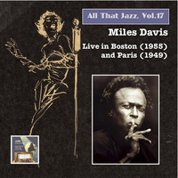Miles Davis - All That Jazz, Vol. 17: Miles Davis, Vol. 2 (Live in Boston 1955 & Paris 1949)