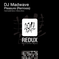 DJ Madwave - Pleasure (Remixes)