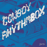 Cowboy Rhythmbox - We Got the Box