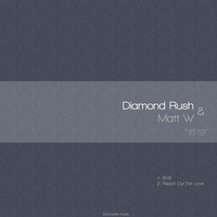 Diamond Rush & Matt W - 1519