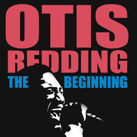Otis Redding - The Beginning