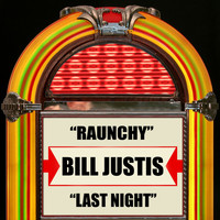 Bill Justis - Raunchy / Last Night