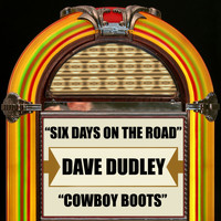 Dave Dudley - Six Days on the Road / Cowboy Boots