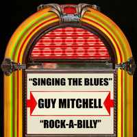 Guy Mitchell - Singing the Blues / Rock-a-Billy