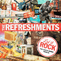 The Refreshments - Let It Rock: The Chuck Berry Tribute