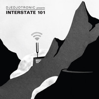 Djedjotronic - Djedjotronic Presents Interstate 101