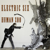Electric Six - Human Zoo