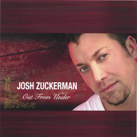 Josh Zuckerman - Out From Under