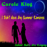 Carole King - I Didn't Have Any Summer Romance