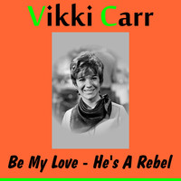 Vikki Carr - Be My Love