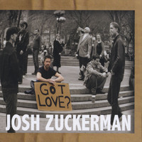 Josh Zuckerman - Got Love