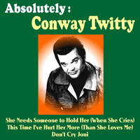 Conway Twitty - Absolutely: Conway Twitty