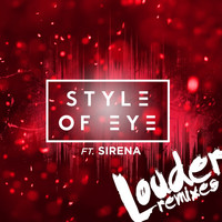 Style Of Eye - Louder (Remixes)