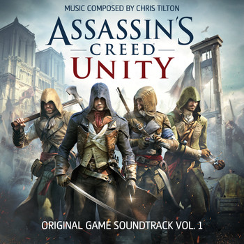 Chris Tilton - Assassin's Creed Unity, Vol. 1 (Original Game Soundtrack)