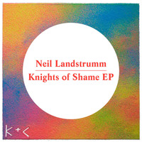 Neil Landstrumm - Knights of Shame