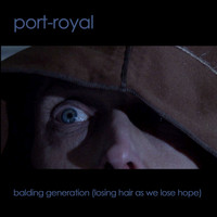 Port-Royal - Balding Generation