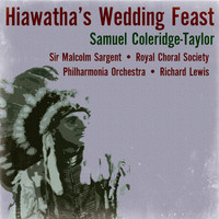 Sir Malcolm Sargent - Samuel Coleridge-Taylor: Hiawatha's Wedding Feast
