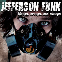 Jefferson Funk - Bleeps, Creeps, & Sweeps